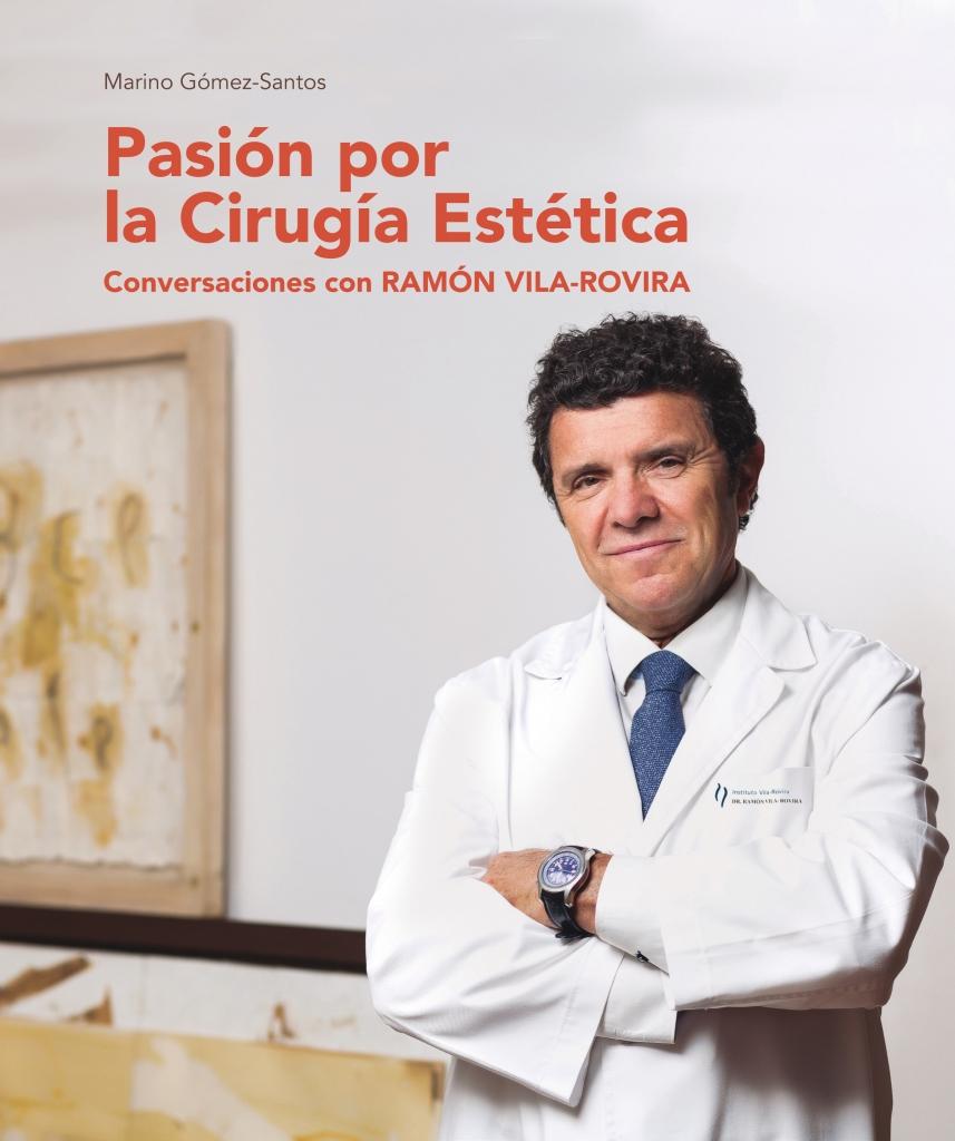Pasión por la Cirugía Estética. Conversaciones con Ramón Vila-Rovira